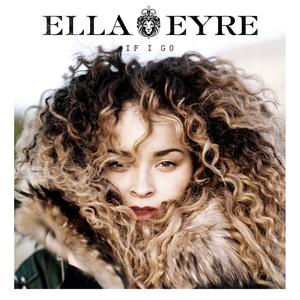 Ella Eyre - If I Go Lyrics - Lyrics2You