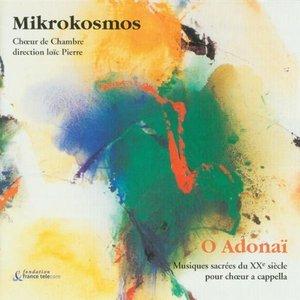 O Adonaï: Sacred A Cappella Choir Music from the 20th Century