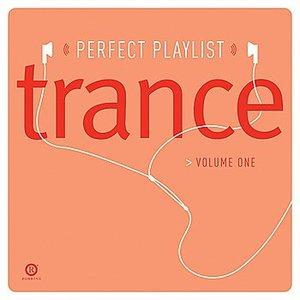 Perfect Playlist Trance, Vol. One