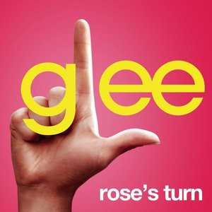 Rose's Turn (Glee Cast Version)