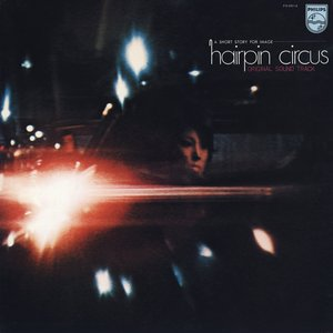 Hairpin Circus / A Short Story For Image (Original Sound Track)