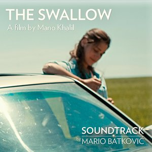 The Swallow (Mano Khalil's Original Motion Picture Soundtrack)