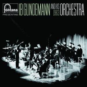 Fontana Presenting Ib Glindemann & His 1963 Orchestra