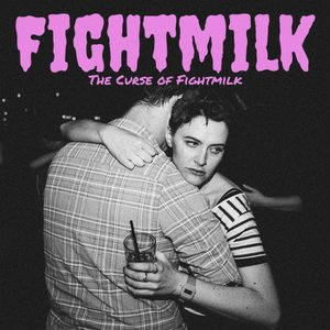 The Curse of Fightmilk