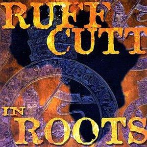 Ruff Cutt In Roots