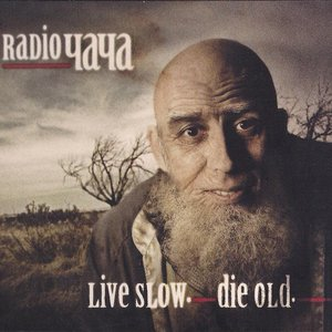 Live Slow. Die Old