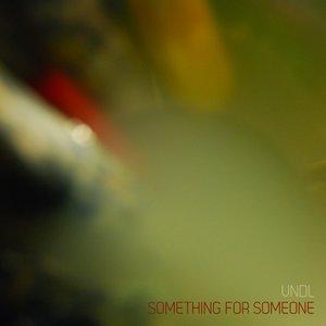 Something for Someone