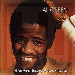 Hi and Mighty - The Story of Al Green (1969-78)