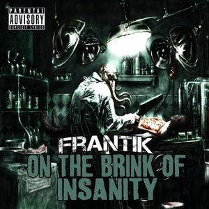 On the Brink of Insanity