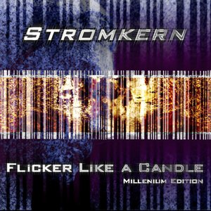 Flicker Like A Candle (Millenium Edition)