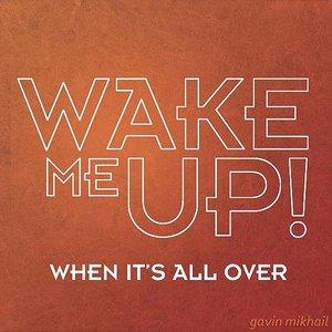 Wake Me Up When Its All Over (AVICII, Aloe Blacc, Rihanna, Avicci Covers)