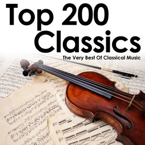 Top 200 Classics - The Very Best Of Classical Music