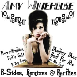 The Other Side Of Amy Winehouse: B-Sides, Remixes & Rarities