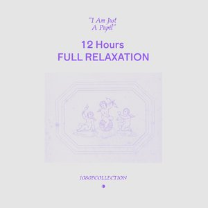12 Hours FULL RELAXATION