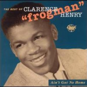 "The Best of Clarence ""Frogman"" Henry"