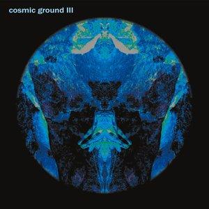 Cosmic Ground III