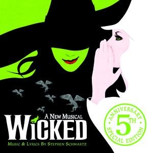 Wicked (5th Anniversary Edition)