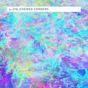 Chewed Corners