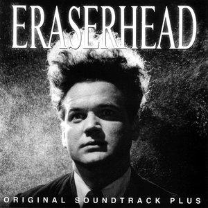 Eraserhead (Original Soundtrack Plus)