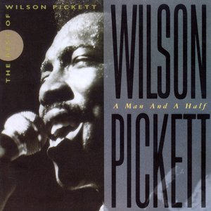 A Man and a Half: The Best of Wilson Pickett