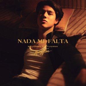 Nada Me Falta (Welcome To Tijuana)