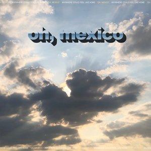 oh, mexico