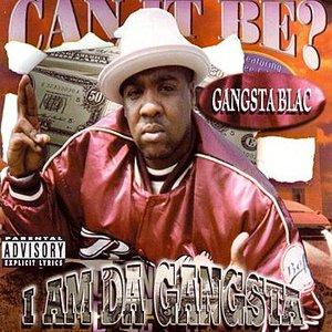 I Am Da Gangsta