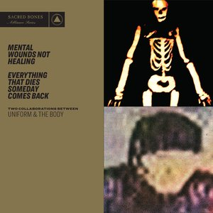 Mental Wounds Not Healing / Everything That Dies Someday Comes Back