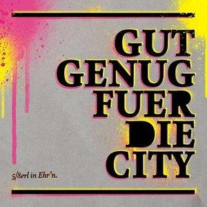 Gut Genug Für Die City