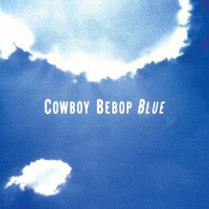 COWBOY BEBOP (Original Motion Picture Soundtrack 3 - Blue)