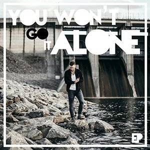 You Won't Go It Alone - EP