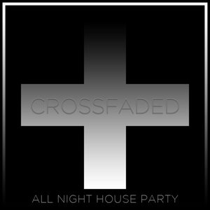 Crossfaded: All Night House Party