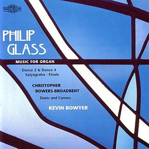 Phillip Glass/Christopher Bowers-Broadbent - Music for Organ