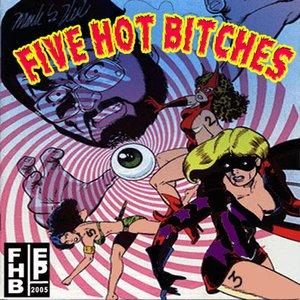 Five Hot Bitches