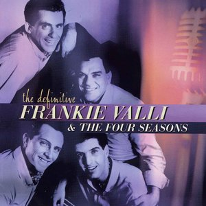 The Definitive Frankie Valli & The Four Seasons