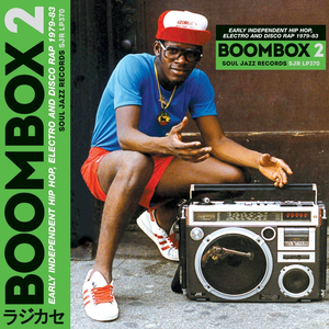 Soul Jazz Records Presents BOOMBOX 2: Early Independent Hip Hop, Electro and Disco Rap 1979-83