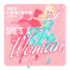She's A Woman! (On Top of The World)