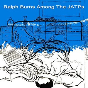 Ralph Burns Among The JATPs