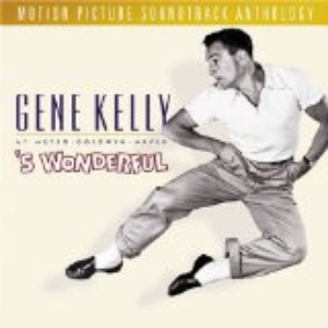 Gene Kelly At Metro-Goldwyn-Mayer: 'S Wonderful - Motion Picture Soundtrack Anthology