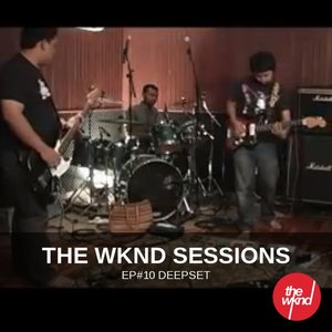 The Wknd Sessions Ep. 10: Deepset