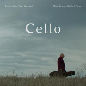 Cello (Original Motion Picture Soundtrack)
