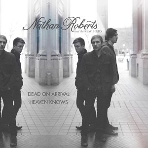 Dead On Arrival / Heaven Knows