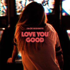 Love You Good - Single