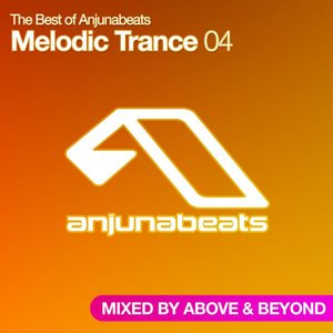 The Best of Anjunabeats Melodic Trance 04 - Mixed By Above & Beyond
