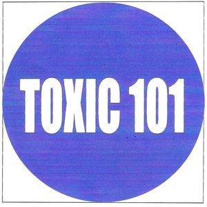 Toxic 101
