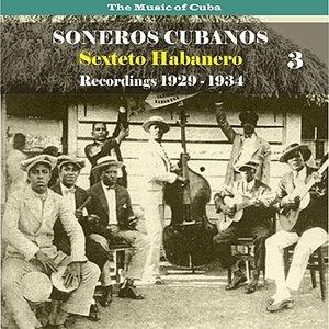 The Music of Cuba / Soneros Cubanos / Recordings 1929 - 1934, Vol. 3