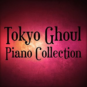 Tokyo Ghoul Piano Collection