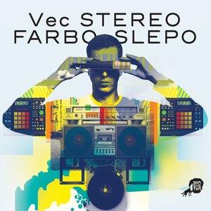 Stereo Farbo Slepo