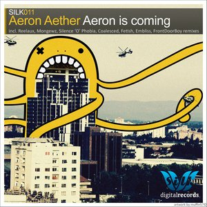 Aeron Is Coming