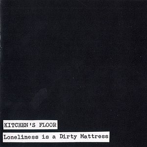 Loneliness is a Dirty Mattress